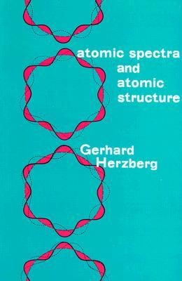 Atomic Spectra and Atomic Structure Gerhard Herzberg