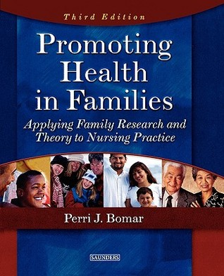 Nurses and Family Health Promotion: Concepts, Assessment, and Interventions  by  Perri J. Bomar