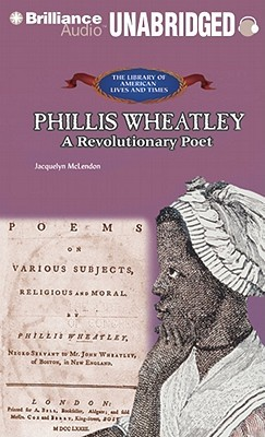 Phillis Wheatley: A Revolutionary Poet  by  Jacquelyn McLendon