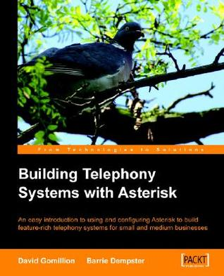 Building a Telephony System with Asterisk  by  David Gomillion