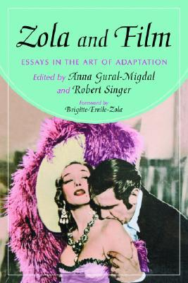 Zola and Film: Essays in the Art of Adaptation Anna Gural-Migdal
