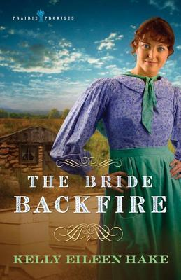The Bride Backfire Kelly Eileen Hake