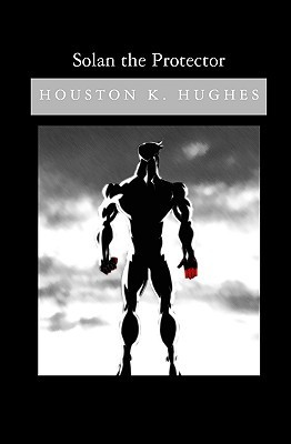 Solan The Protector  by  Houston K. Hughes