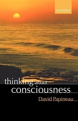 Thinking about Consciousness David Papineau