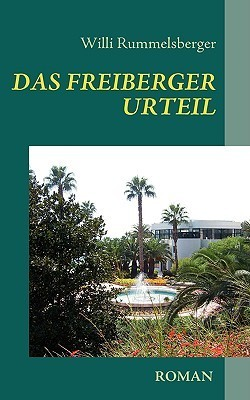 DAS FREIBERGER URTEIL Willi Rummelsberger