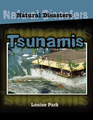 Tsunamis  by  Louise Park