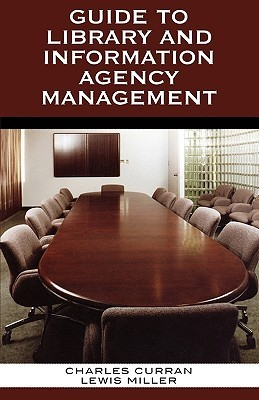 Guide to Library and Information Agency Management  by  Charles Curran