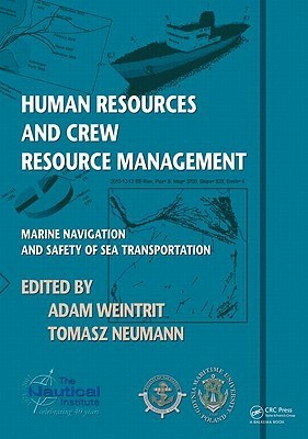 Human Resources and Crew Resource Management: Marine Navigation and Safety of Sea Transportation Adam Weintrit