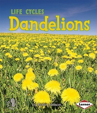 Dandelions (First Step Nonfiction: Plant Life Cycles)  by  Robin Nelson