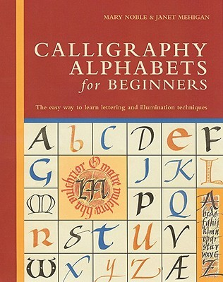 The Practical Encyclopedia Of Calligraphy Janet Mehigan