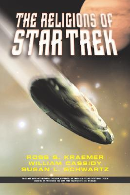 The Religions of Star Trek Ross Shepard Kraemer
