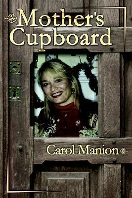 Mothers Cupboard  by  Carol Manion