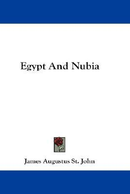 Egypt and Nubia  by  James Augustus St John