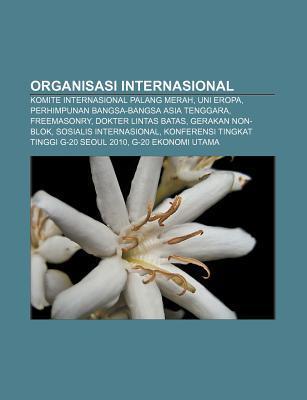Organisasi Internasional: Komite Internasional Palang Merah, Uni Eropa, Perhimpunan Bangsa-Bangsa Asia Tenggara, Freemasonry  by  Source Wikipedia