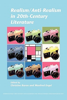 Realism/Anti-Realism in 20th-Century Literature.  by  Christine Baron
