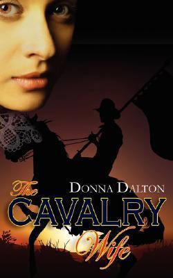 The Cavalry Wife Donna Dalton
