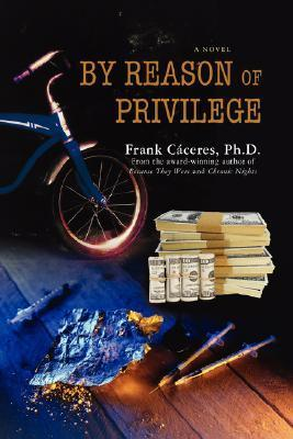 By Reason of Privilege  by  Frank Cáceres