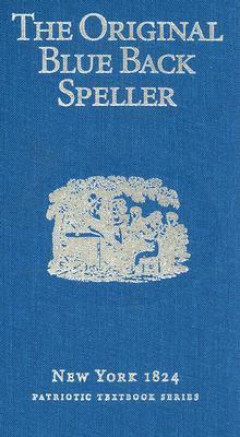 The Original Blue Back Speller Noah Webster
