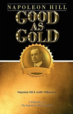 Good as Gold  by  Napoleon Hill