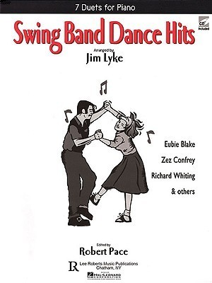 Swing Band Dance Hits: 7 Duets for Piano [With CD (Audio)]  by  Robert Pace