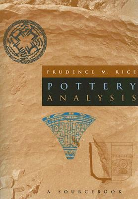 Pottery Analysis: A Sourcebook Prudence M. Rice