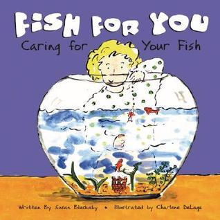 Fish for You: Caring for Your Fish Susan Blackaby