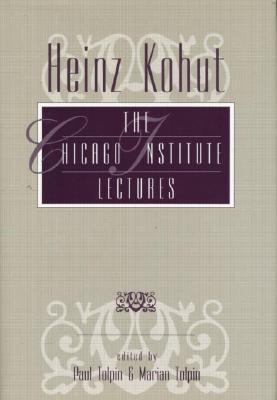 Heinz Kohut Chicago Inst.Lectures  by  Heinz Kohut
