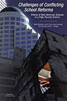 Challenges of Conflicting School Reforms: Effects of New American Schools in a High-Poverty District 2002  by  Mark Berends