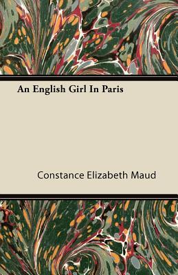 An English Girl in Paris Constance Elizabeth Maud