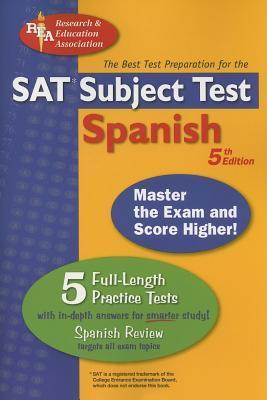 SAT Subject Test: Spanish (REA) -- The Best Test Prep for the SAT: 5th Edition  by  Gene M. Hammitt