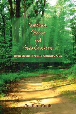 Sardines, Cheese and Soda Crackers: Reflections from a Country Girl Joellen Cook