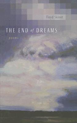 The End of Dreams: Poems  by  Floyd Skloot