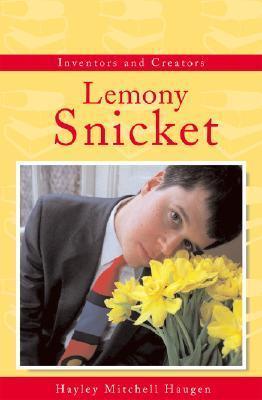 Daniel Handler: The Real Lemony Snicket Hayley Mitchell Haugen