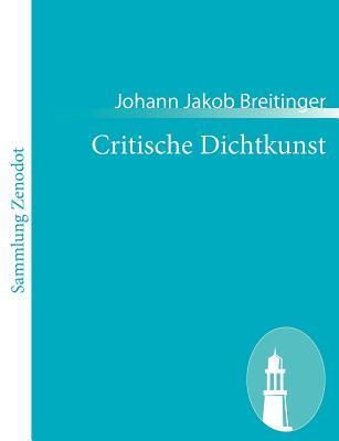 Critische Dichtkunst  by  Johann Jakob Breitinger