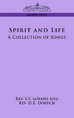 Spirit and Life: A Collection of Songs E.S. Lorenz