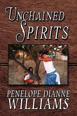 Unchained Spirits  by  Penelope Dianne Williams