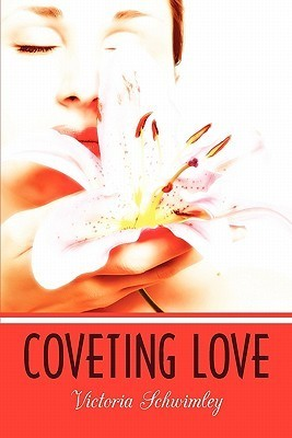 Coveting Love (Jessica Crawford #1) Victoria Schwimley