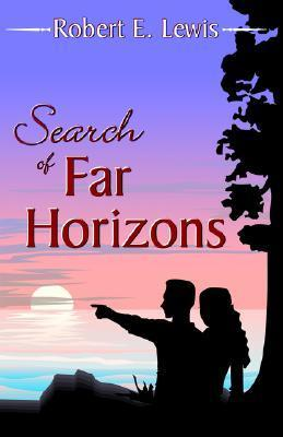 Search of Far Horizons  by  Robert Ellsworth Lewis