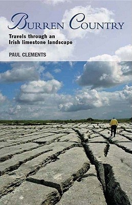 Burren Country: Travels Through an Irish Limestone Landscape  by  Paul Clements