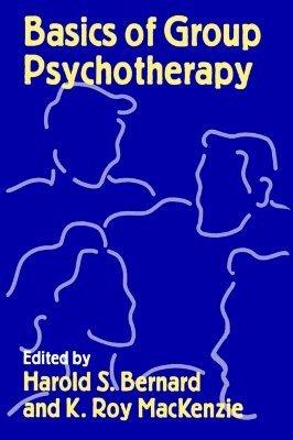 Basics of Group Psychotherapy Harold S. Bernard