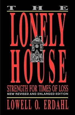 The Lonely House  by  Lowell O. Erdahl