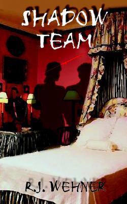 Shadow Team  by  Robert Wehner