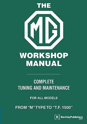 Mg Workshop Manual: From M Type To T.F. 1500 W. E. Blower