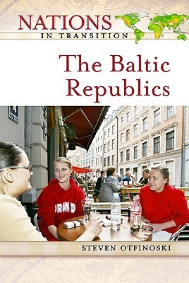 Baltic Republics Steven Otfinoski