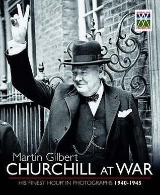 Churchill At War  by  John  Gilbert