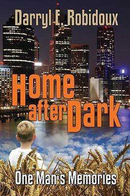 Home After Dark  by  Darryl Robidoux