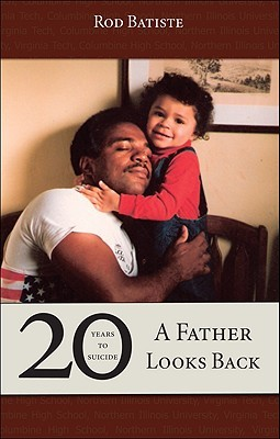 20 Years to Suicide: A Father Looks Back  by  Rod Batiste
