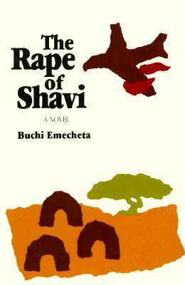 The Rape of Shavi: A Novel Buchi Emecheta