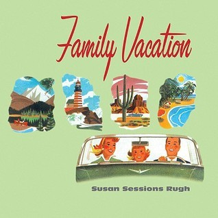 Family Vacation  by  Susan Rugh