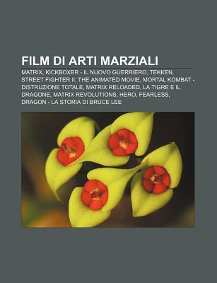 Film Di Arti Marziali: Matrix, Kickboxer - Il Nuovo Guerriero, Tekken, Street Fighter II: The Animated Movie  by  Source Wikipedia